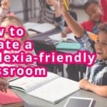 Dyslexia friendly classroom
